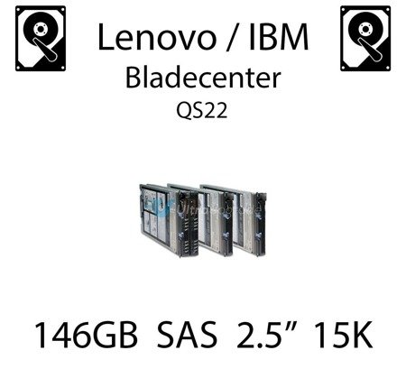 "146GB 2.5"" dedykowany dysk serwerowy SAS do serwera Lenovo / IBM Bladecenter QS22, HDD Enterprise 15k, 600MB/s - 42D0677"