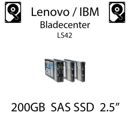 "200GB 2.5"" dedykowany dysk serwerowy SAS do serwera Lenovo / IBM Bladecenter LS42, SSD Enterprise , 600MB/s - 49Y6134"