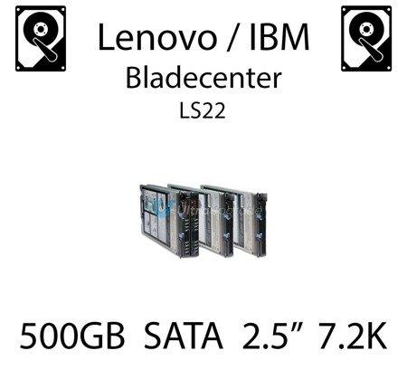 """500GB 2.5"""" dedykowany dysk serwerowy SATA do serwera Lenovo / IBM Bladecenter LS22, HDD Enterprise 7.2k, 600MB/s - 81Y9726"""
