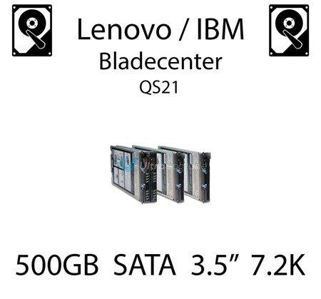"500GB 3.5"" dedykowany dysk serwerowy SATA do serwera Lenovo / IBM Bladecenter QS21, HDD Enterprise 7.2k, 300MB/s - 39M4530"
